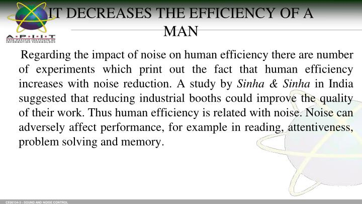 IT DECREASES THE EFFICIENCY OF A MAN