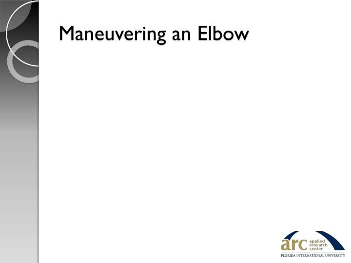 Maneuvering an Elbow