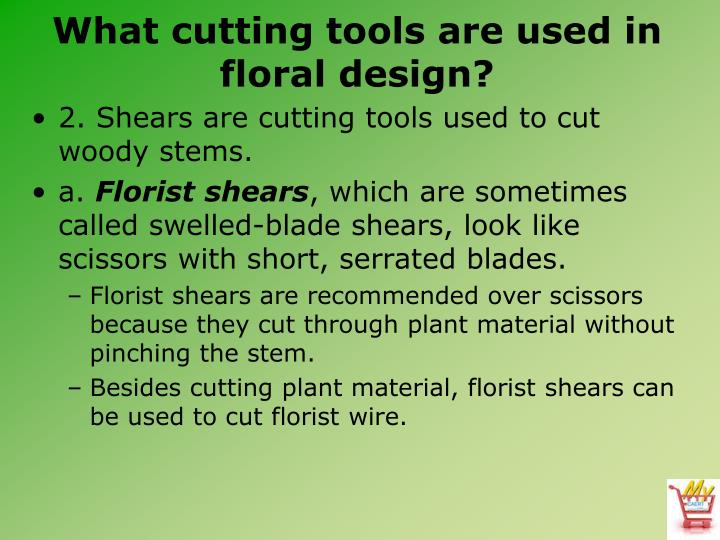 What cutting tools are used in floral design?