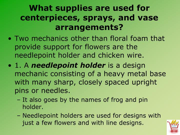What supplies are used for centerpieces, sprays, and vase