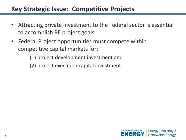 Key Strategic Issue:  Competitive Projects