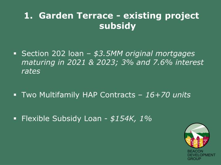 1.  Garden Terrace - existing project subsidy
