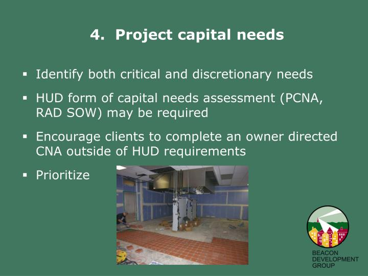 4.  Project capital needs