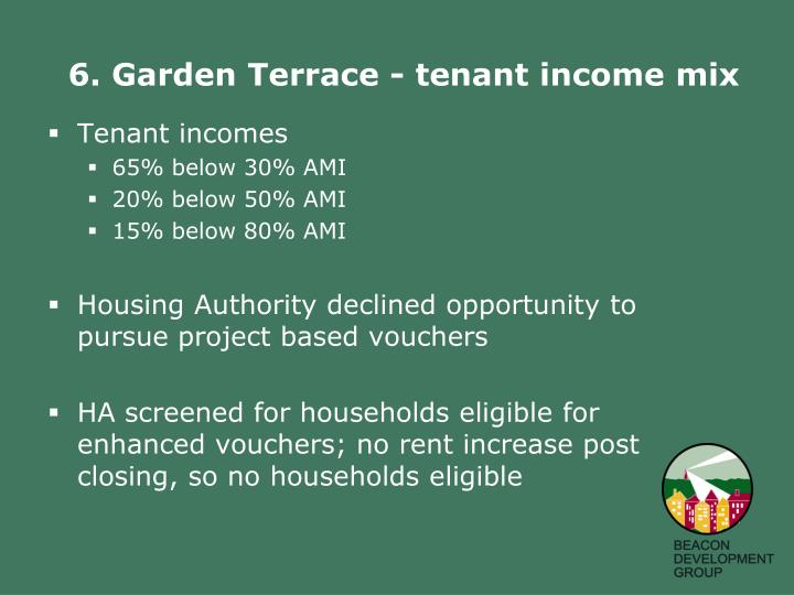 6. Garden Terrace - tenant income mix