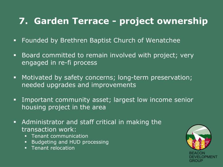 7.  Garden Terrace - project ownership