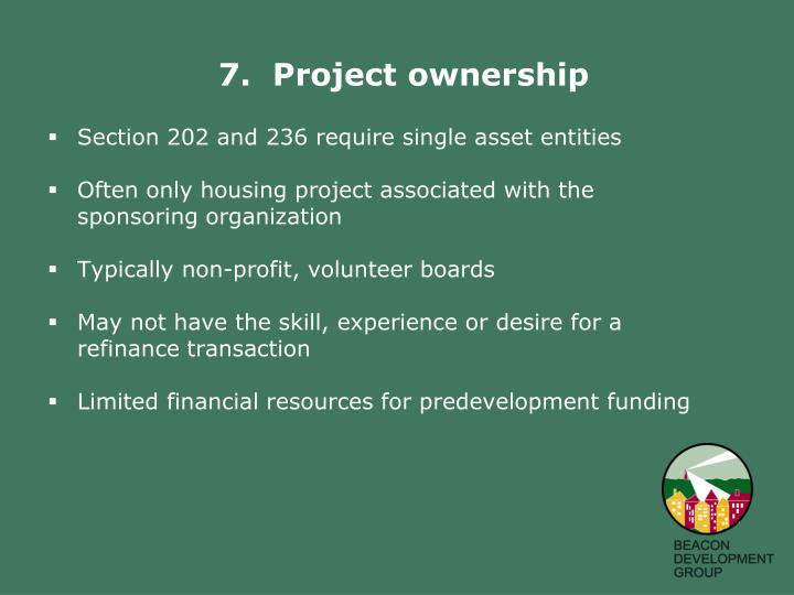 7.  Project ownership