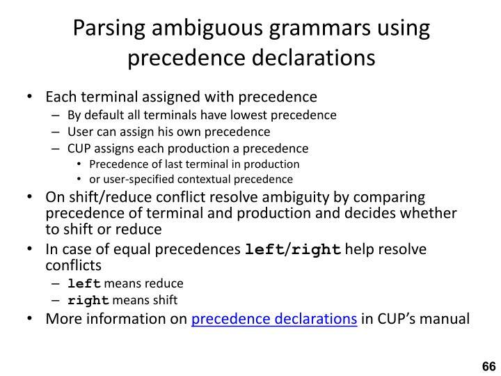 Parsing ambiguous grammars using precedence declarations