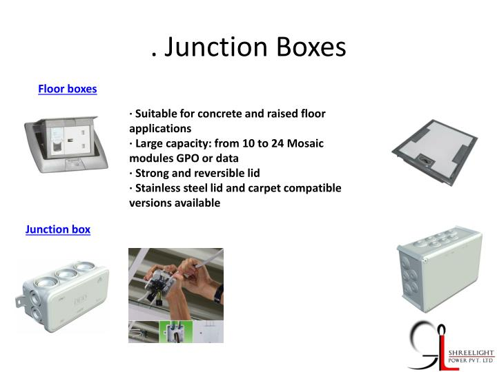 . Junction Boxes
