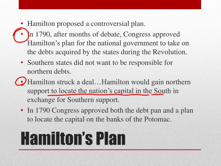 Hamilton proposed a controversial plan.