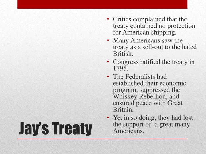 Critics complained that the treaty contained no protection for American shipping.