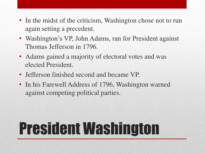 In the midst of the criticism, Washington chose not to run