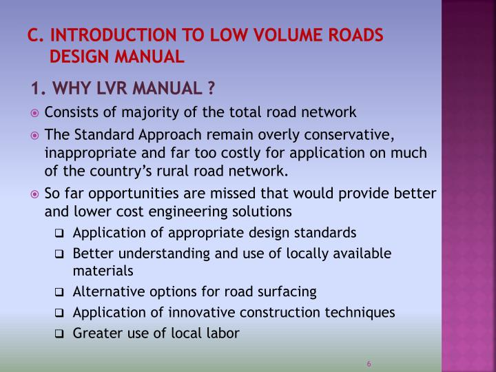 C. INTRODUCTION TO LOW VOLUME ROADS DESIGN MANUAL