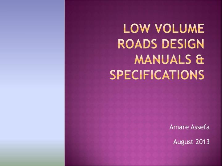 Low volume roads design manuals specifications