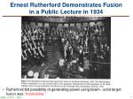 ernest rutherford demonstrates fusion in a public lecture in 1934