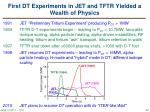 first dt experiments in jet and tftr yielded a wealth of physics