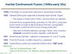 inertial confinement fusion 1940s early 50s