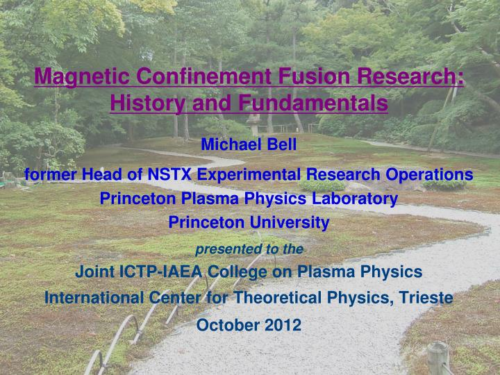 Magnetic confinement fusion research history and fundamentals
