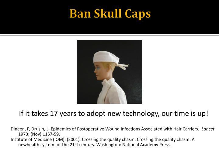 Ban Skull Caps