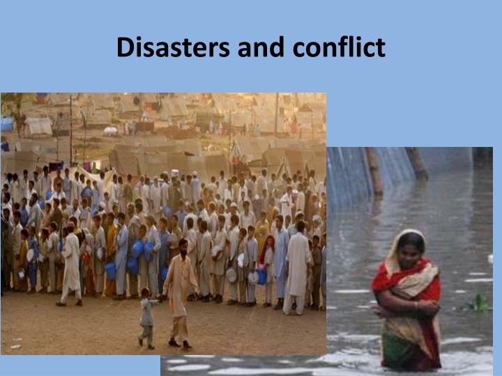 Disasters and conflict
