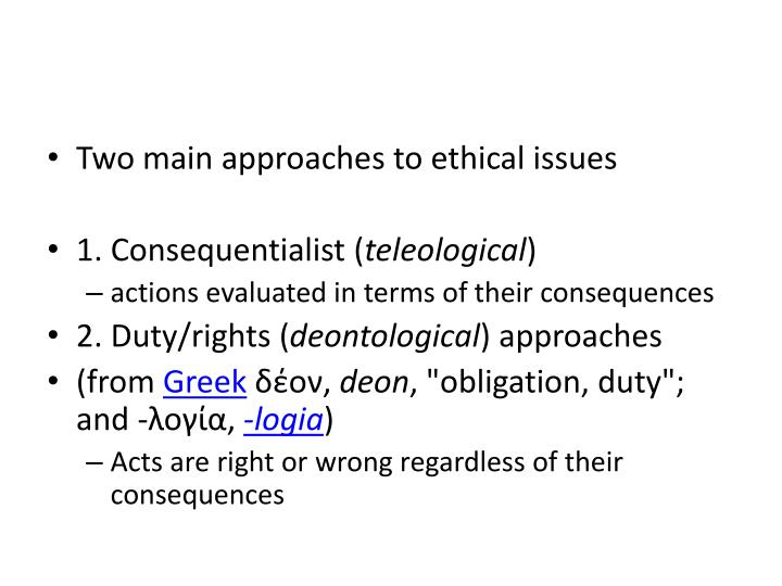Two main approaches to ethical issues