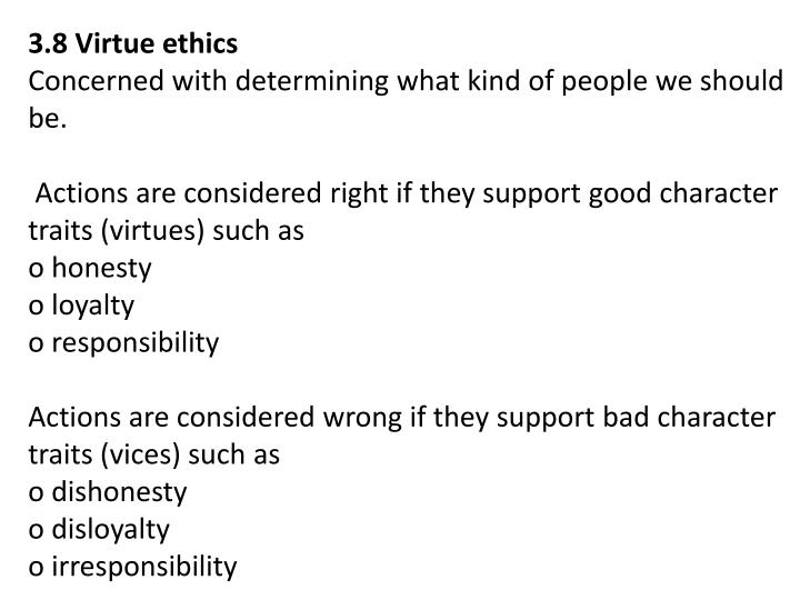 3.8 Virtue ethics