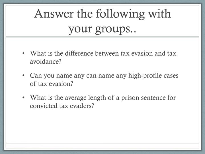 Answer the following with your groups..
