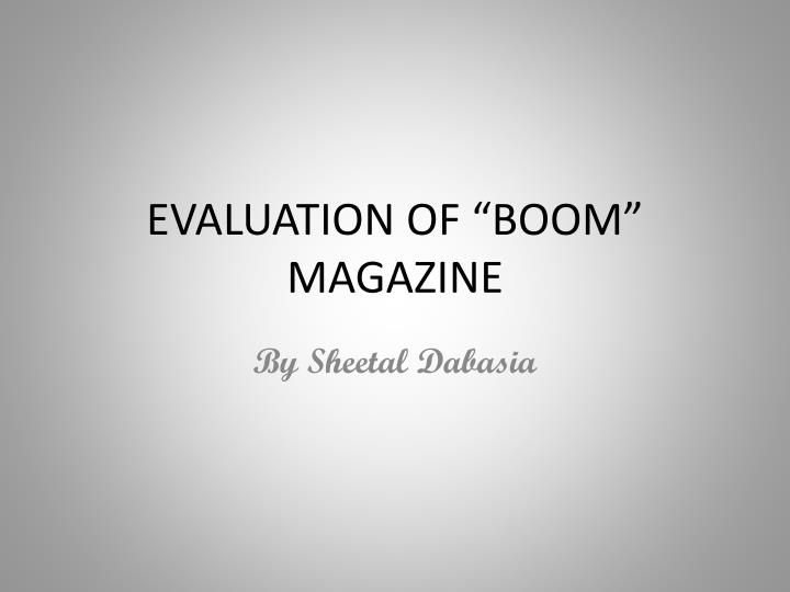 Evaluation of boom magazine