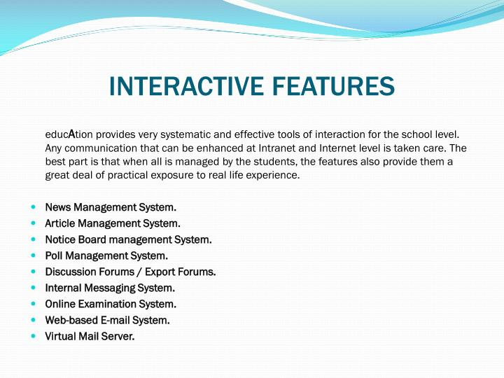 INTERACTIVE FEATURES