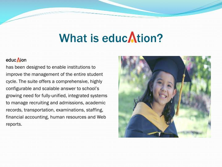 What is educ   tion?