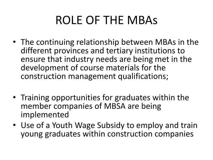 ROLE OF THE MBAs