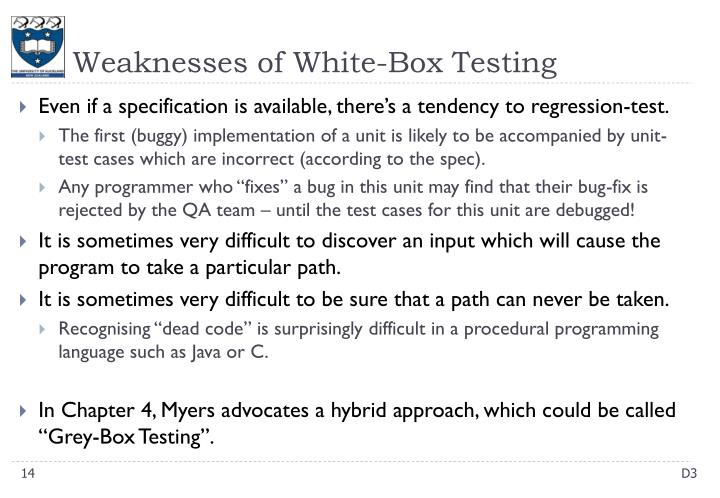 Weaknesses of White-Box Testing