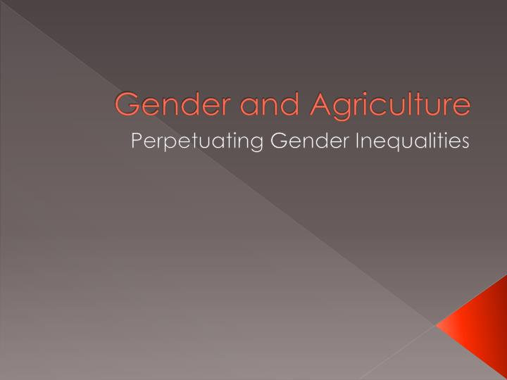 Gender and agriculture