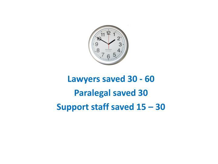 Lawyers saved 30 - 60