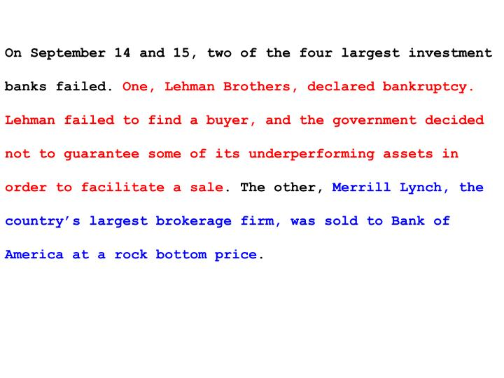 On September 14 and 15, two of the four largest investment banks failed.