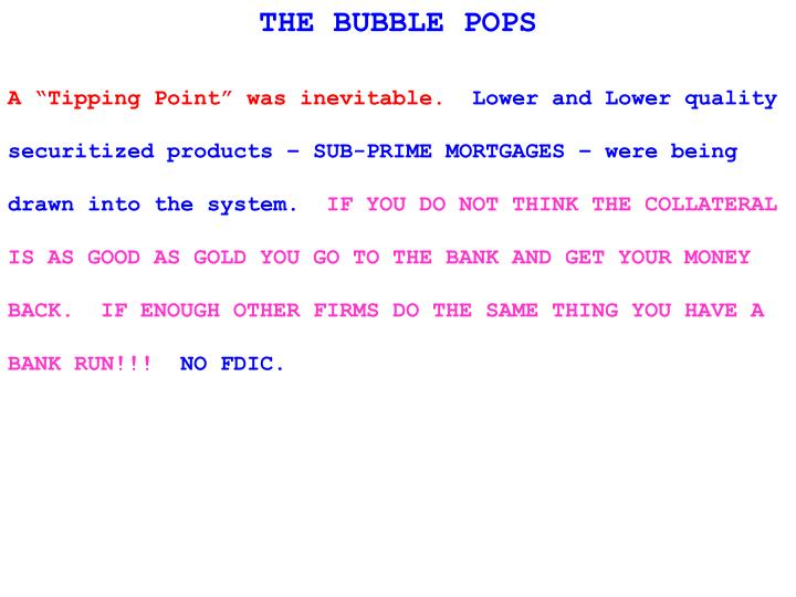 THE BUBBLE POPS