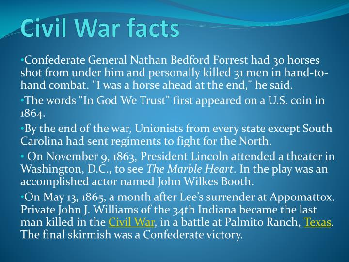 40 facts on the cilvil war One great misconception many people have regarding nurses in both the union  and confederacy is that they assisted the surgeons in medical.