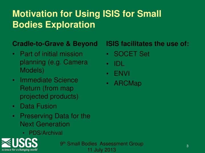 Motivation for using isis for small bodies exploration