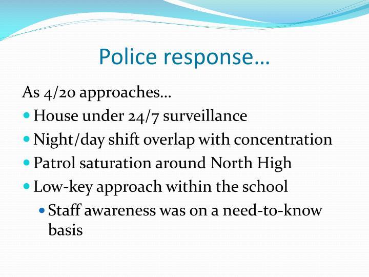 Police response…
