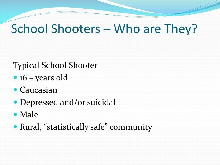 School Shooters – Who are They?