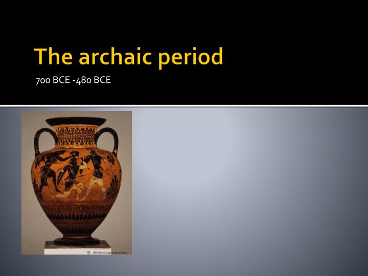 The archaic period