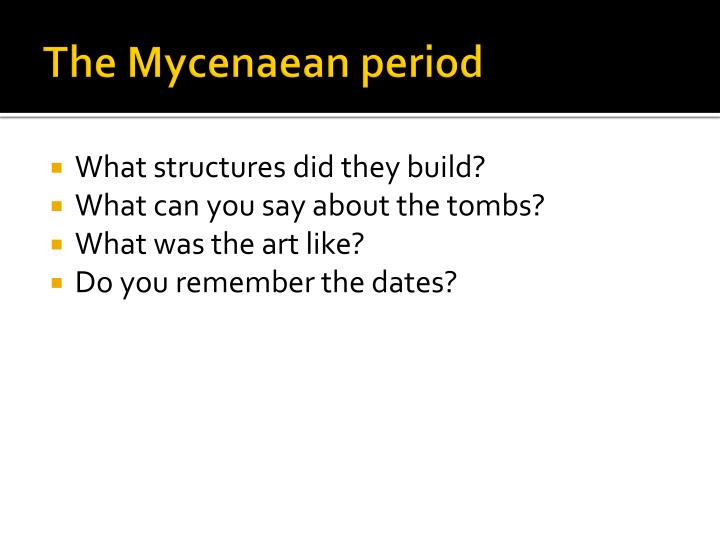 The Mycenaean period