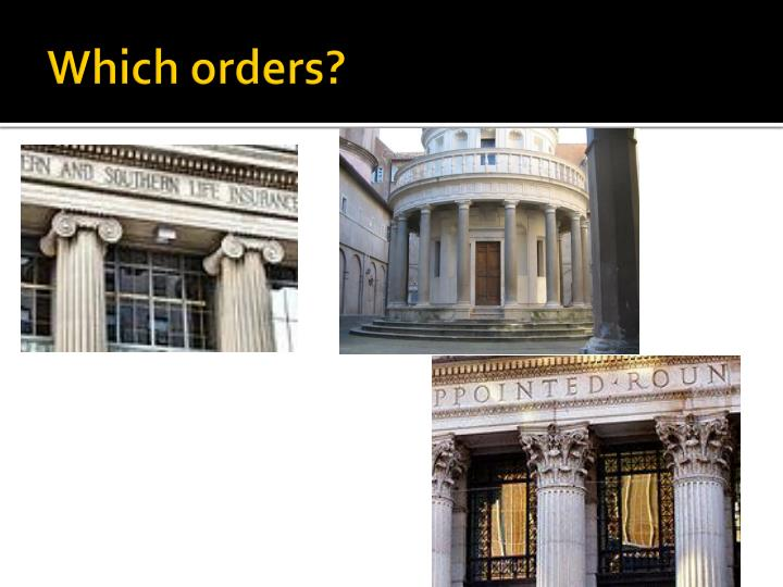 Which orders?
