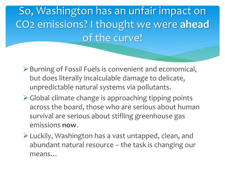 So, Washington has an unfair impact on CO2 emissions? I thought we were