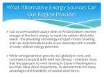 what alternative energy sources can our region provide