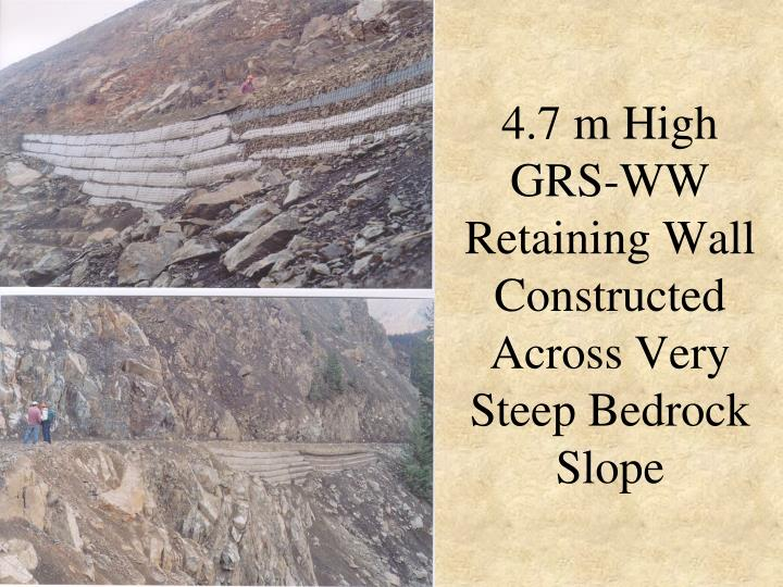 4.7 m High GRS-WW Retaining Wall Constructed Across Very Steep Bedrock Slope