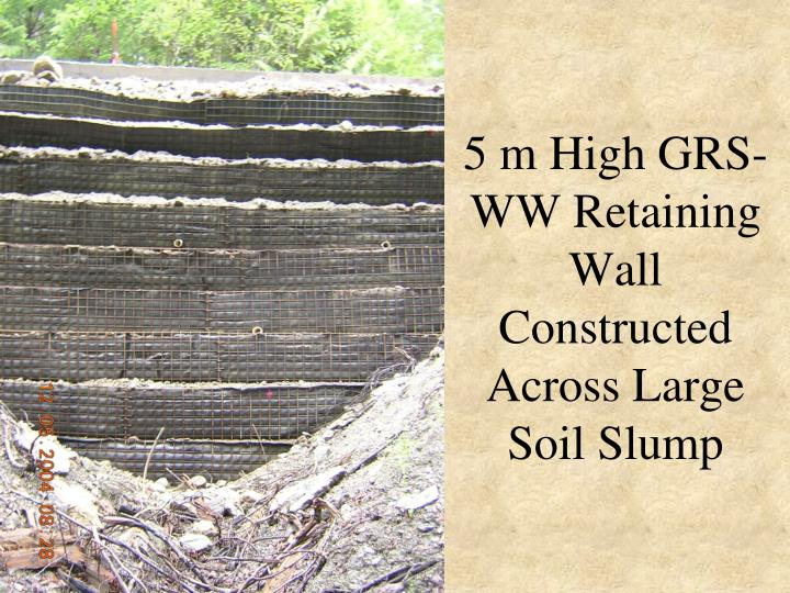 5 m High GRS-WW Retaining Wall Constructed Across Large Soil Slump