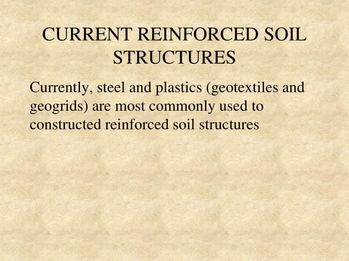 CURRENT REINFORCED SOIL STRUCTURES