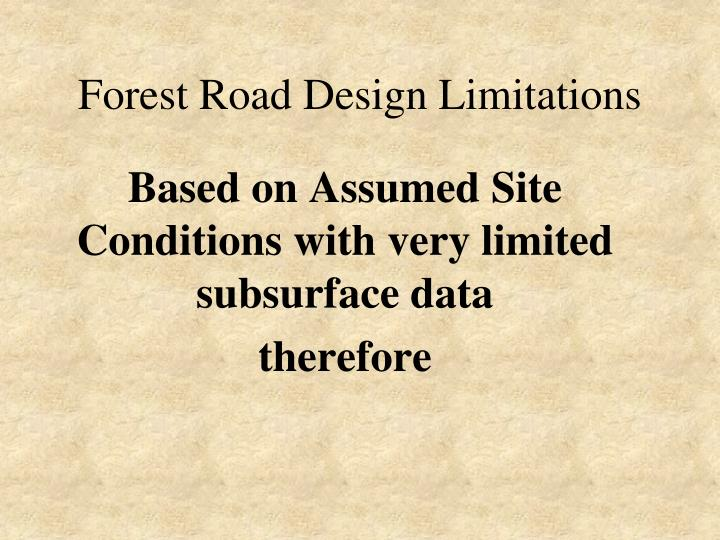 Forest Road Design Limitations