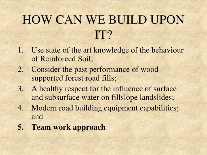 HOW CAN WE BUILD UPON IT?