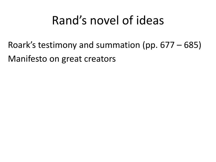 Rand's novel of ideas